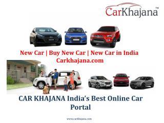 New Car | Buy New Car | New Car in India|Carkhajana.com