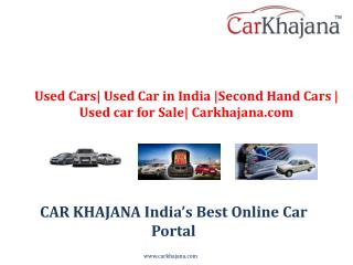 Used Cars| Used Car in India |Second Hand Cars |Used car for Sale| Carkhajana.com