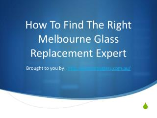 How To Find The Right Melbourne Glass Replacement Expert