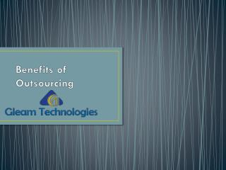 Benefits of Outsourcing By Gleam Technologies
