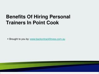 Benefits Of Hiring Personal Trainers In Point Cook