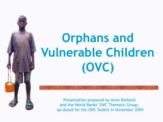 Orphans and Vulnerable Children OVC