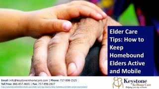 Elder Care Tips How to Keep Homebound Elders Active and Mobile