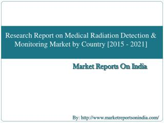 Research Report on Medical Radiation Detection & Monitoring Market by Country [2015 - 2021]