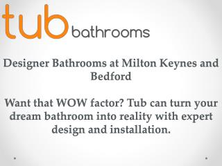 Designer Bathrooms at Milton Keynes and Bedford