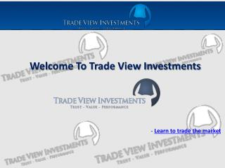 Proprietary Trading made easy - Trade View Investments