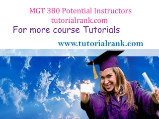 MGT 380(ASH) Potential Instructors  tutorialrank.com