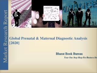 Global Prenatal & Maternal Diagnostic Market Analysis - 2020