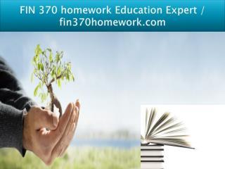 FIN 370 homework Education Expert / fin370homework.com