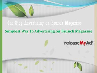 Effective Way to Advertising on Brunch Magazine