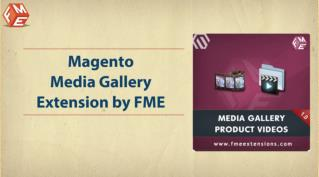 FME Media Gallery | Magento Video Extension