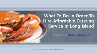 What To Do In Order To Hire Affordable Catering Service In Long Island