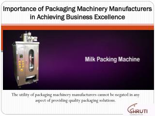 Importance of Packaging Machinery Manufacturers in Achieving Business Excellence
