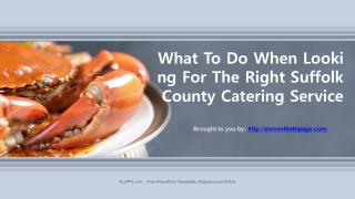 What To Do When Looking For The Right Suffolk County Catering Service