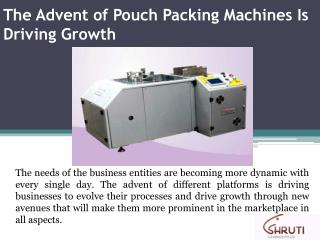 The Advent of Pouch Packing Machines Is Driving Growth