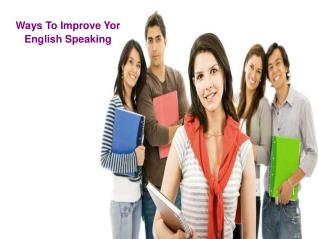 Ways To Improve Yor English Speech