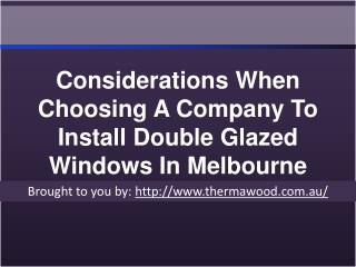 Considerations When Choosing A Company To Install Double Glazed Window