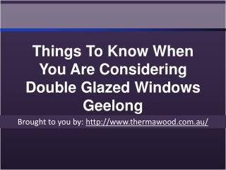 Things To Know When You Are Considering Double Glazed Windows Geelong