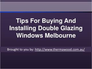 Tips For Buying And Installing Double Glazing Windows Melbourne