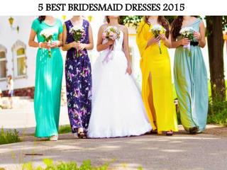 5 BEST BRIDESMAID DRESSES 2015