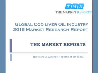Global Cod liver Oil Industry 2015 Market Research Report - Cost, Price, Revenue and Gross Margin