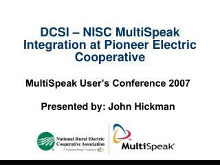 DCSI   NISC MultiSpeak Integration at Pioneer Electric Cooperative