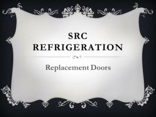 SRC-Replacement Doors