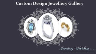 Custom Design Jewellery Gallery