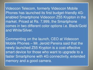 Videocon Z55 Krypton budget 4G Smartphone launched in India: Specs, Fetauers and Price