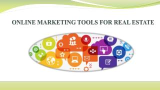 ONLINE MARKETING TOOLS FOR REAL ESTATE