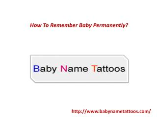 How To Remember Baby Permanently?