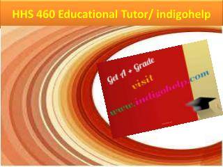 HHS 460 Educational Tutor/ indigohelp
