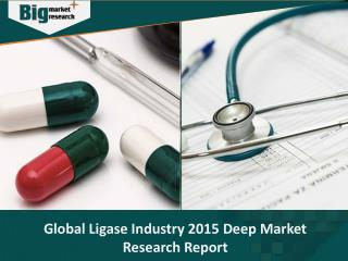 Ligase Industry Grows Owning To Innovations In Technology .