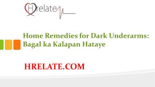 Home Remedies for Dark Underarms: Hataye Bagal Ka Kalapan