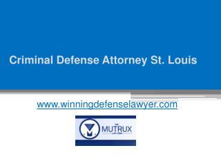 Criminal Defense Attorney St. Louis - www.winningdefenselawyer.com
