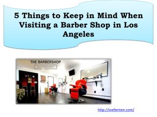 5 Things to Keep in Mind When Visiting a Barber Shop in Los Angeles