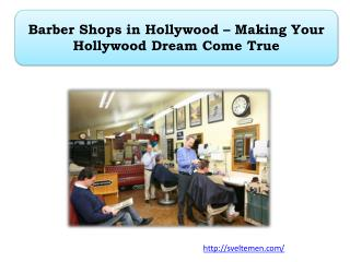 Barber Shops in Hollywood � Making Your Hollywood Dream Come True