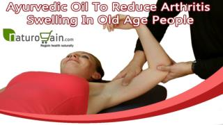 Ayurvedic Oil To Reduce Arthritis Swelling In Old Age People