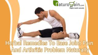 Herbal Remedies To Ease Joint Pain And Arthritis Problem Naturally