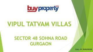 VIPUL TATVAM VILLAS - GURGAON  91 9696200200