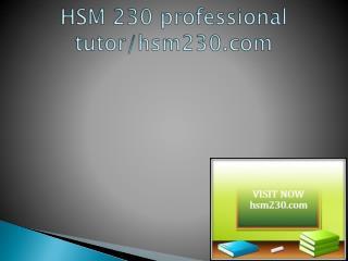 HSM 230 professional tutor/hsm230.com
