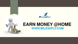 Earn money @home by Miles2fly