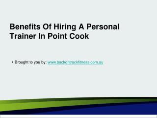 Benefits Of Hiring A Personal Trainer In Point Cook