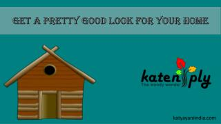 Get a pretty good look for your home
