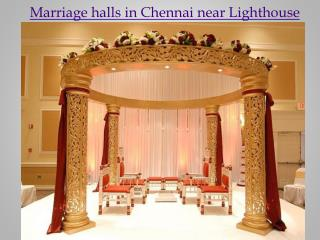 Marriage halls in Chennai near Lighthouse