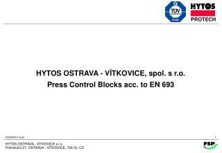 HYTOS OSTRAVA - V TKOVICE s.r.o. Pohranicn  27, OSTRAVA - V TKOVICE, 706 02, CZ