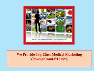 We Provide Top Class Medical Marketing Videos