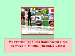We Provide Top Class Hand Sketch video Services in Mumbai