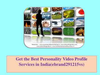 Get the Best Personality Video Profile Services in India