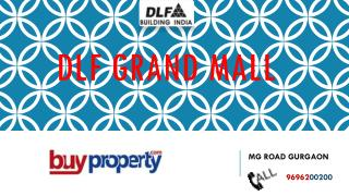 DLF Grand Mall | Retail Shop at M.G Road Gurgaon